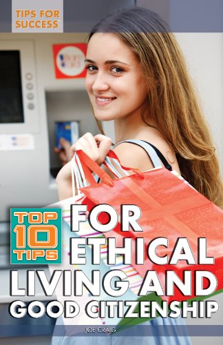 Top 10 Tips for Ethical Living and Good Citizenship (Tips for Success): Craig, Joe