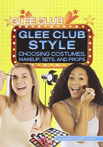 9781448868834: Glee Club Style: Choosing Costumes, Makeup, Sets, and Props