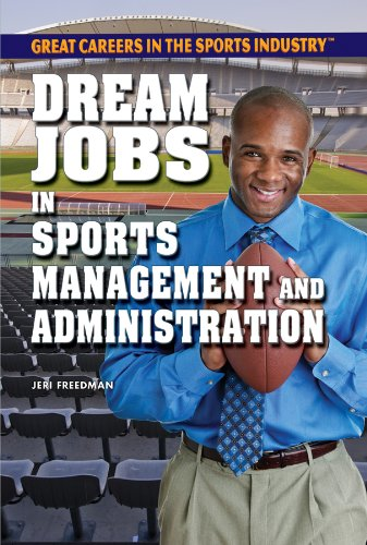 Dream Jobs in Sports Management and Administration (Great Careers in the Sports Industry (Rosen)): ...