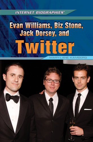 Evan Williams, Biz Stone, Jack Dorsey, and Twitter (Internet Biographies (Rosen)): Kamberg, ...