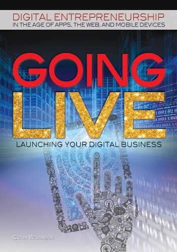 Going Live: Launching Your Digital Business (Library Binding): Colin Wilkinson
