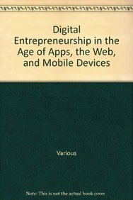 Digital Entrepreneurship in the Age of Apps, the Web, and Mobile Devices (Library Binding)