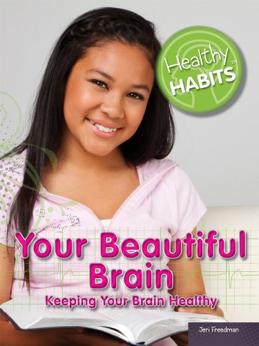 9781448869527: Your Beautiful Brain: Keeping Your Brain Healthy (Healthy Habits)