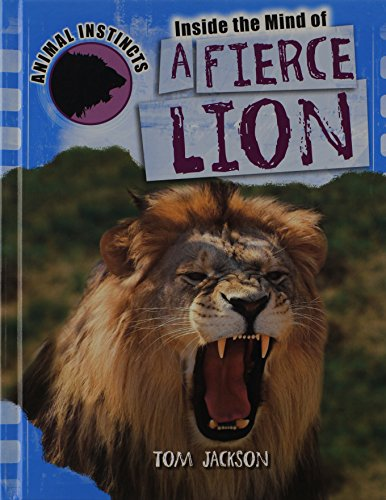 9781448870325: Inside the Mind of a Fierce Lion (Animal Instincts (Powerkids))