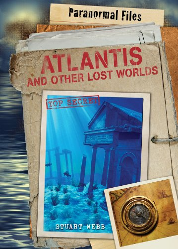 Atlantis and Other Lost Worlds (Paranormal Files): Stuart Webb