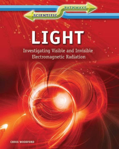9781448872022: Light: Investigating Visible and Invisible Electromagnetic Radiation (Scientific Pathways)