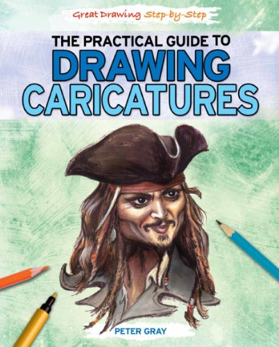 The Practical Guide to Drawing Caricatures (Library Binding): Peter Gray