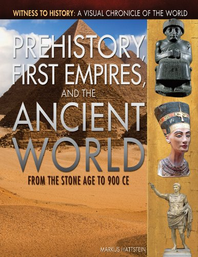 Prehistory, First Empires, and the Ancient World: From the Stone Age to 900 Ce (Hardback): Markus ...