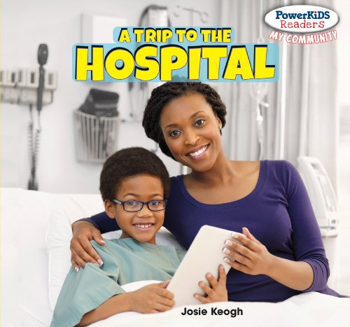 9781448874071: A Trip to the Hospital (Powerkids Readers: My Community)