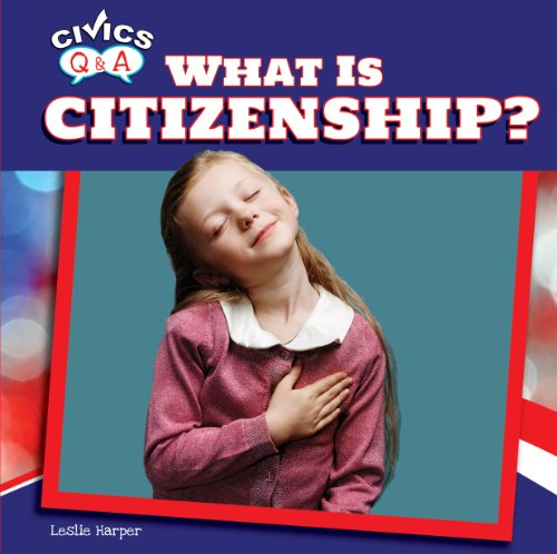 What Is Citizenship? (Library Binding): Leslie Harper