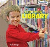 9781448874811: A Trip to the Library (Powerkids Readers: My Community)