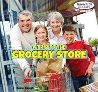 9781448874828: A Trip to the Grocery Store (PowerKiDS Readers: My Community)