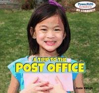 A Trip to the Post Office (Powerkids Readers: My Community): Josie Keogh