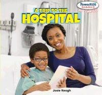9781448874866: A Trip to the Hospital (Powerkids Readers: My Community)