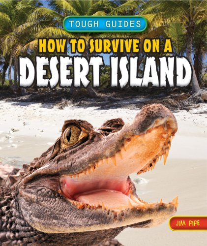 9781448878703: How to Survive on a Desert Island (Tough Guides (Powerkids))