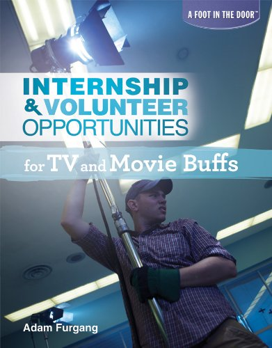 9781448882953: Internship & Volunteer Opportunities for TV and Movie Buffs (A Foot in the Door)
