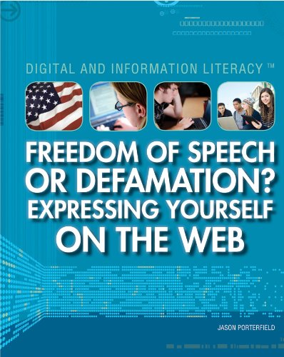 9781448883561: Freedom of Speech or Defamation?: Expressing Yourself on the Web (Digital and Information Literacy)