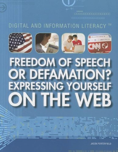9781448883707: Freedom of Speech or Defamation?: Expressing Yourself on the Web (Digital and Information Literacy)