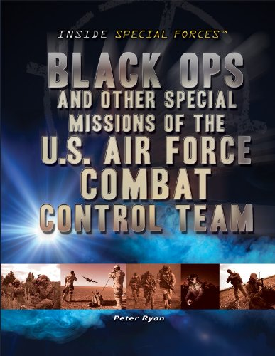 9781448883820: Black Ops and Other Special Missions of the U.S. Air Force Combat Control Team (Inside Special Forces (Rosen))