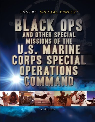 Black Ops and Other Special Missions of the U.S. Marine Corps Special Operations Command (Inside ...