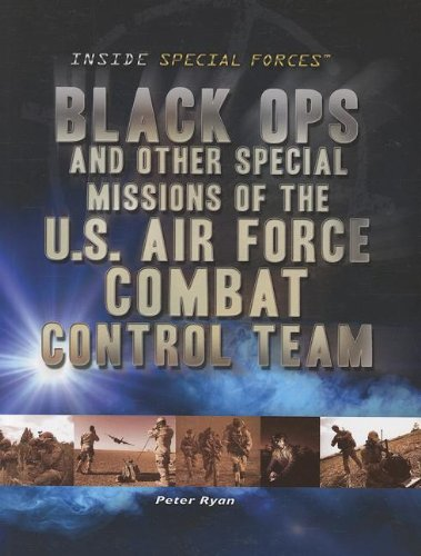 9781448883899: Black Ops and Other Special Missions of the U.S. Air Force Combat Control Team (Inside Special Forces (Rosen))