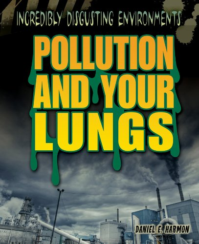 Pollution and Your Lungs: Daniel E Harmon