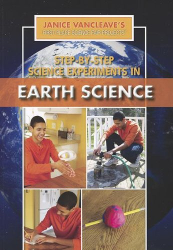 9781448884674: Step-By-Step Science Experiments in Earth Science (Janice VanCleave's First-Place Science Fair Projects)