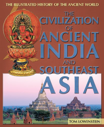 9781448885015: The Civilization of Ancient India and Southeast Asia (The Illustrated History of the Ancient World)