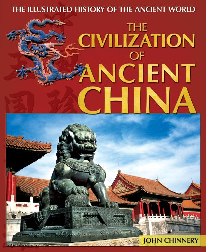 9781448885022: The Civilization of Ancient China (Illustrated History of the Ancient World)
