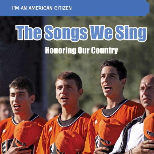 9781448885817: The Songs We Sing: Honoring Our Country (I'm an American Citizen)
