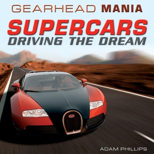 9781448892136: Supercars: Driving the Dream (Gearhead Mania)