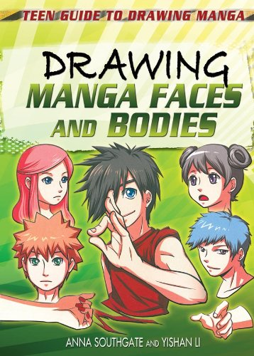Drawing Manga Faces and Bodies (Teen Guide to Drawing Manga): Southgate, Anna; Li, Yishan