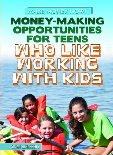 Money-Making Opportunities for Teens Who Like Working with Kids (Library Binding): Susan Henneberg
