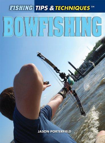9781448895007: Bowfishing (Fishing: Tips & Techniques)