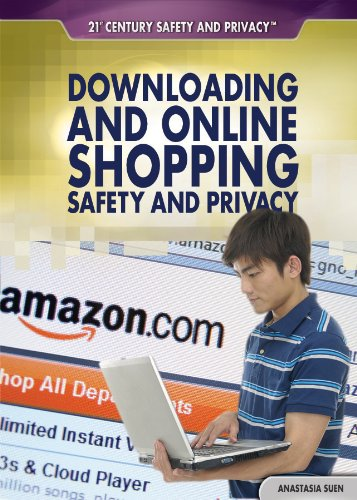 9781448895717: Downloading and Online Shopping Safety and Privacy (21st Century Safety and Privacy)