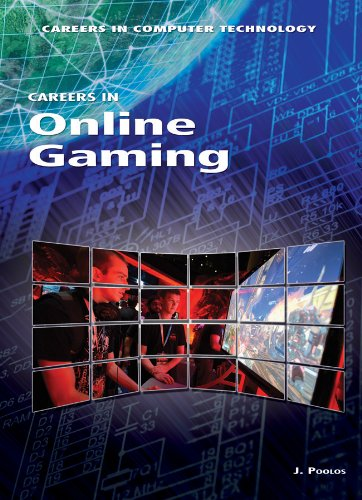 Careers in Online Gaming (Careers in Computer Technology): J Poolos