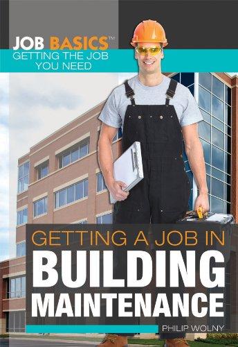 9781448896080: Getting a Job in Building Maintenance (Job Basics: Getting the Job You Need)