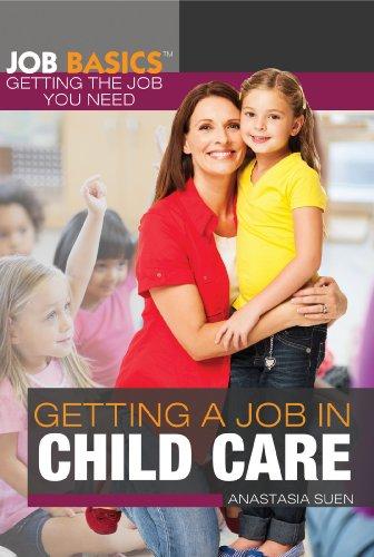 Getting a Job in Child Care (Job Basics: Getting the Job You Need): Anastasia Suen