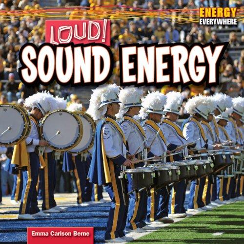 Loud!: Sound Energy (Energy Everywhere): Emma Carlson Berne