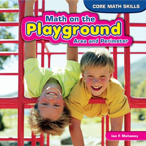 Math on the Playground: Area and Perimeter (Library Binding): Ian F. Mahaney