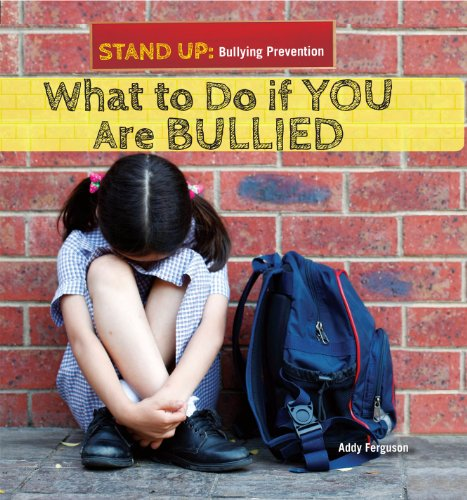 What to Do If You Are Bullied (Stand Up: Bullying Prevention): Addy Ferguson
