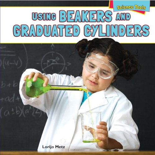 9781448898282: Using Beakers and Graduated Cylinders (Science Tools (Powerkids Press))