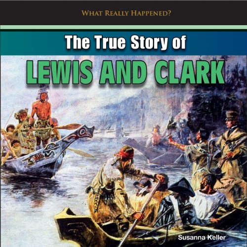 9781448898466: The True Story of Lewis and Clark (What Really Happened?)