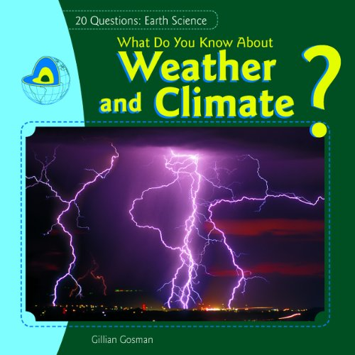 9781448898602: What Do You Know About Weather and Climate? (20 Questions: Earth Science)