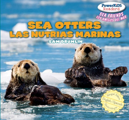 9781448899760: Sea Otters / Las nutrias marinas (Powerkids Readers: Sea Friends / Los Amigos Del Mar) (English and Spanish Edition)
