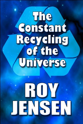 The Constant Recycling of the Universe: Roy Jensen