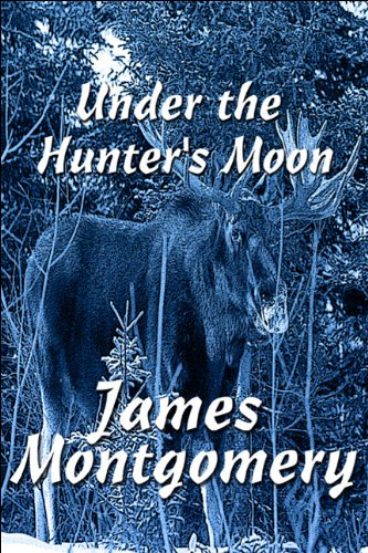 Under the Hunter's Moon: Montgomery, James