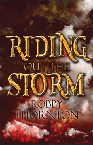 Riding Out the Storm: Robby Thornton
