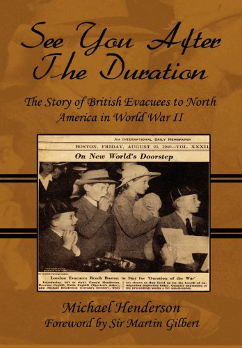 9781448923861: See You After the Duration: The Story of British Evacuees to North America in World War II: Foreword by Sir Martin Gilbert