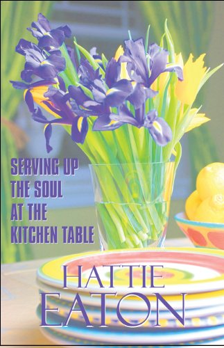 Serving up the Soul at the Kitchen Table: Eaton, Hattie